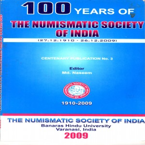 100 Years Of The Numismatic Society Of India (27.12.1910 - 26.12.2009) Centenary Publication No. 3