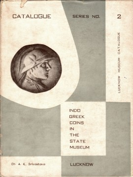 Catalogue of Indo-Greek Coins in the State Museum, Lucknow)}}