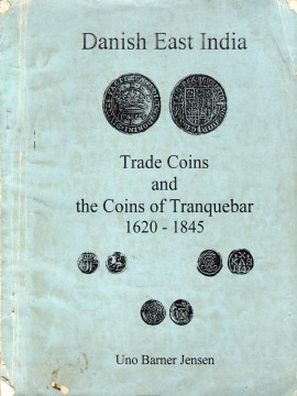 Danish East India Trade Coins and the Coins of Tranquebar 1620-1845)}}