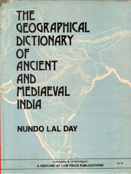 The Geographical Dictionary of Ancient And Mediaeval India)}}