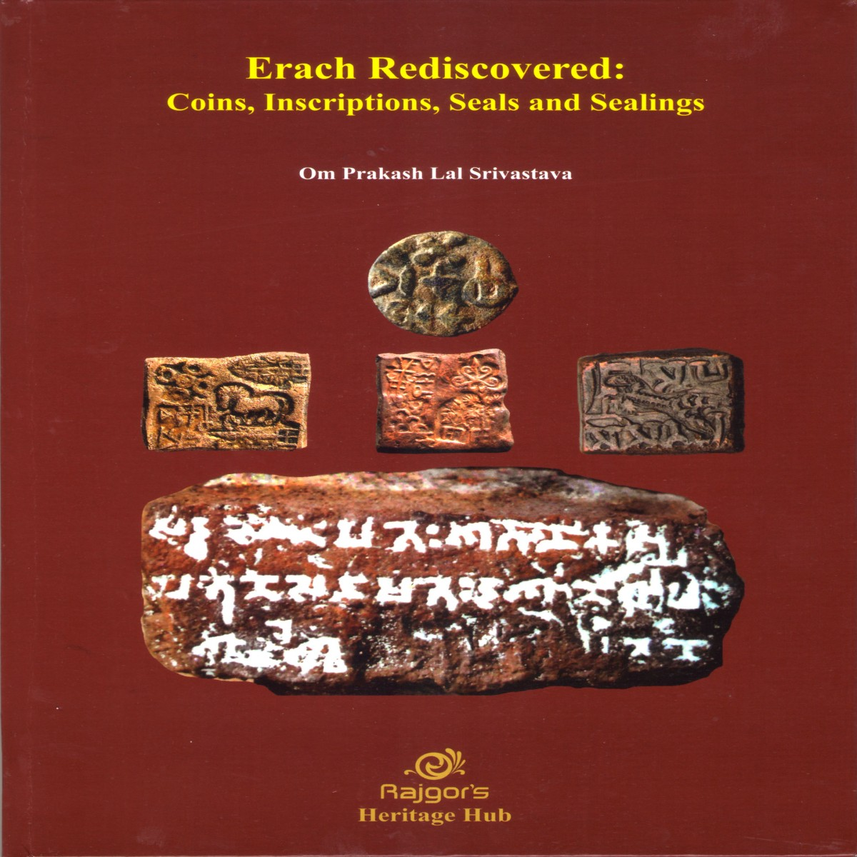 Erach Rediscovered: Coins, Inscriptions, Seals and Sealings