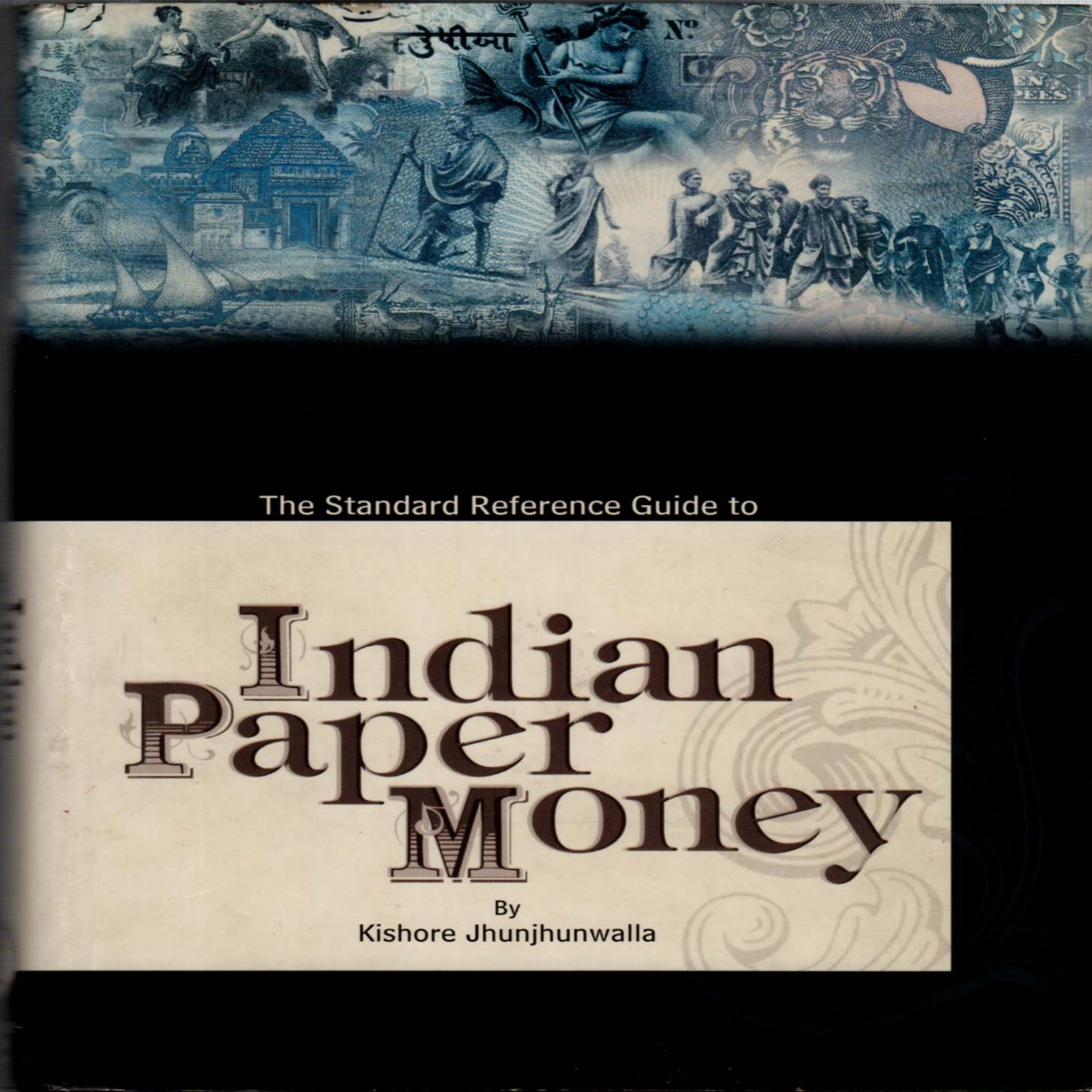 The Standard Reference Guide to Indian Paper Money