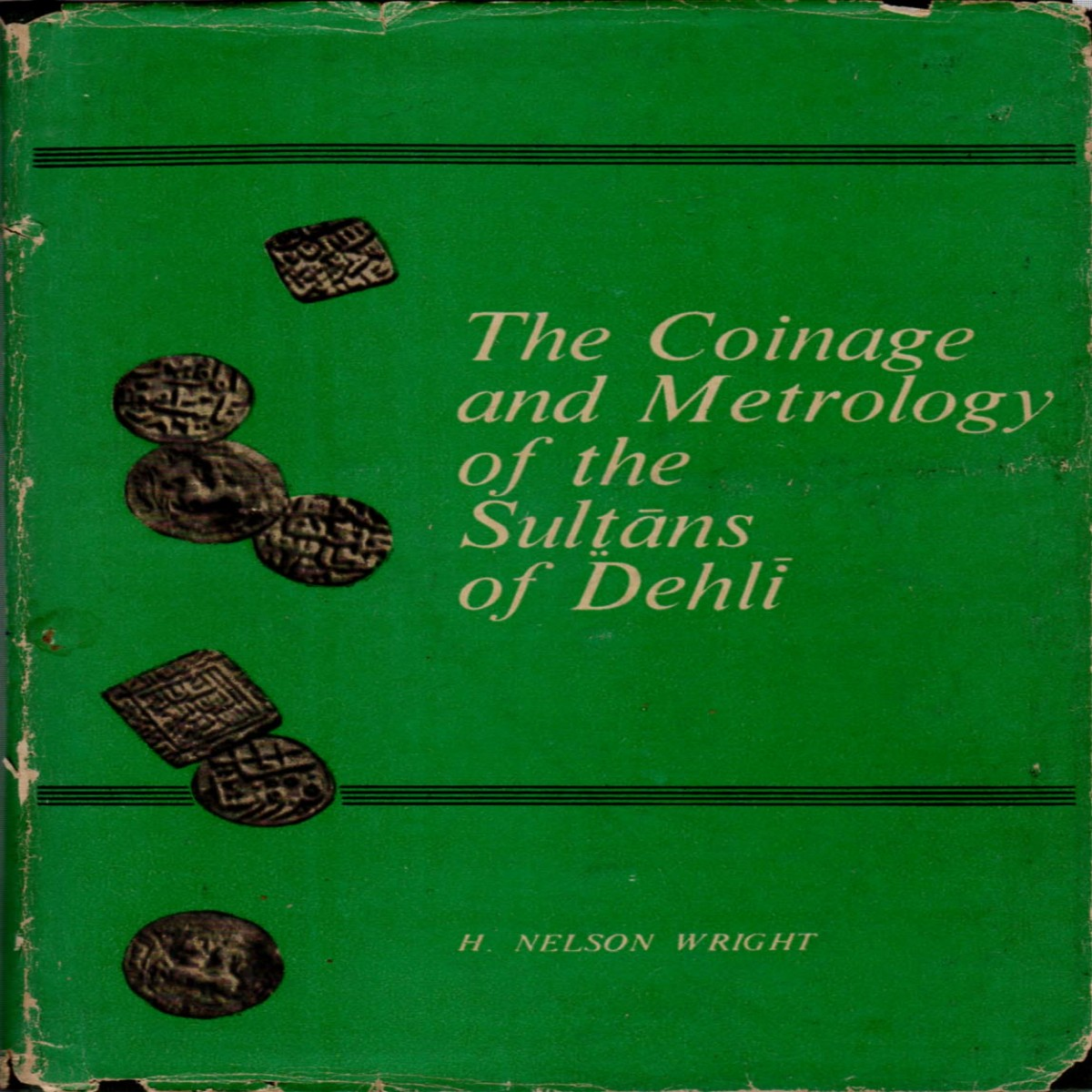 The Coinage and Metrology of the Sultans of Delhi