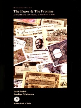 The Paper & The Promise, A Brief History of Currency & Banknotes in India, Museum Information Series No. 2)}}