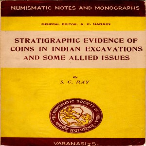 Numismatic Notes and Monographs, Stratigraphic Evidence of Coins in Indian Excavations and Some Allied Issues