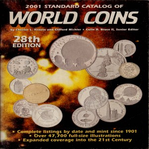 2001 Standard Catalog of World Coins,  28th Edition; Complete listings by date and mint since 1901