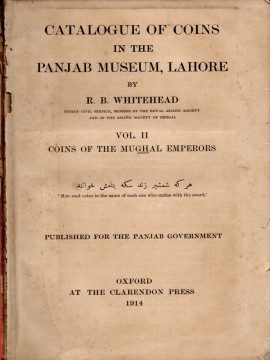 Catalogue of the Coins In The Punjab Museum Lahore VOL.II: Coins of The Mughal Emperors)}}