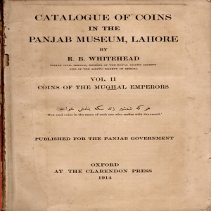 Catalogue of the Coins In The Punjab Museum Lahore VOL.II: Coins of The Mughal Emperors