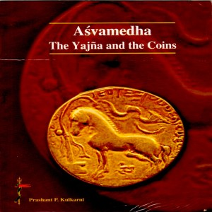 Asvamedha The Yajna and the coins