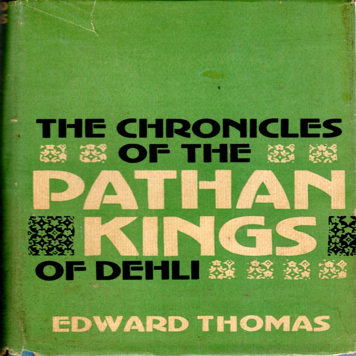 The Chronicles of The Pathan Kings of Dehli