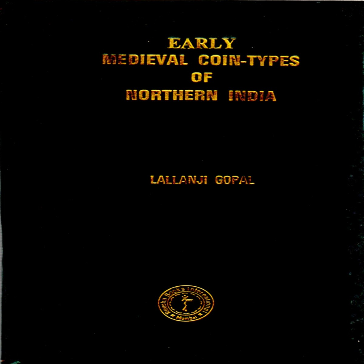 EARLY MEDIEVAL COIN-TYPES OF NORTHERN INDIA (Leather bound)