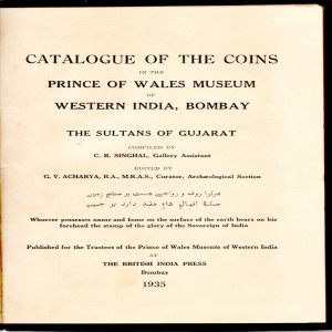 Catalogue of the Coins In The Prince of Wales Museum of Western India Bombay  The sultans of Gujarat